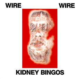 Pinkflag.com (the official Wire website) - Read (Discography) - Kidney Bingos